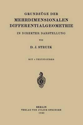 Grundzuge Der Mehrdimensionalen Differentialgeometrie: In Direkter Darstellung