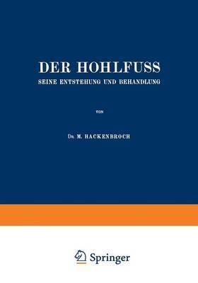 Der Hohlfuss: Seine Entstehung Und Behandlung