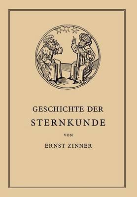 Die Geschichte Der Sternkunde: Von Den Ersten Anf�ngen Bis ƶur Gegenwart