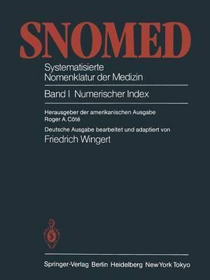 Snomed -- Systematisierte Nomenklatur Der Medizin: Band 1: Numerischer Index
