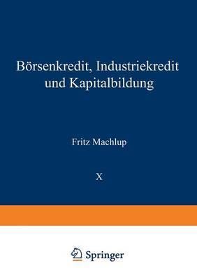 Borsenkredit, Industriekredit Und Kapitalbildung