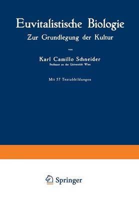 Euvitalistische Biologie: Zur Grundlegung Der Kultur