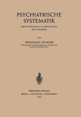 Psychiatrische Systematik: Ihre Entwicklung in Deutschland Seit Kahlbaum