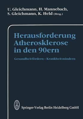 Herausforderung Atherosklerose in Den 90ern: Gesundheit Fordern Krankheit Mindern