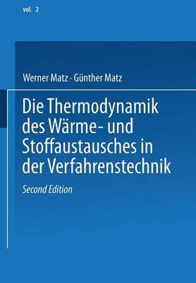 Die Thermodynamik Des Warme- Und Stoffaustausches in Der Verfahrenstechnik: Band 2: Anwendung Auf Rektifikation, Adsorption, Absorption Und Extraktion