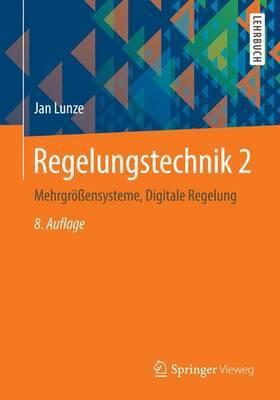 Regelungstechnik 2: Mehrgrossensysteme, Digitale Regelung