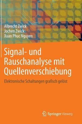 Signal- Und Rauschanalyse Mit Quellenverschiebung: Elektronische Schaltungen Grafisch Gelost