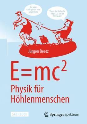 E=mc Degrees2: Physik Fur Hohlenmenschen