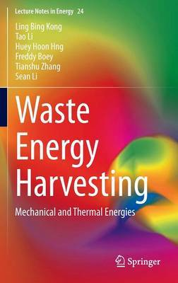 Waste Energy Harvesting: Mechanical and Thermal Energies