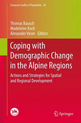 Coping with Demographic Change in the Alpine Regions: Actions and Strategies for Spatial and Regional Development