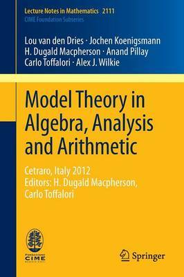 Model Theory in Algebra, Analysis and Arithmetic: Cetraro, Italy 2012, Editors: H. Dugald Macpherson, Carlo Toffal