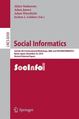 Social Informatics: Socinfo 2013 International Workshops, QMC and HISTOINFORMATICS, Kyoto, Japan, November 25, 2013, Revised Selected Papers