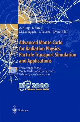 Advanced Monte Carlo for Radiation Physics, Particle Transport Simulation and Applications: Proceedings of the Monte Carlo 2000 Conference, Lisbon, 23-26 October 2000