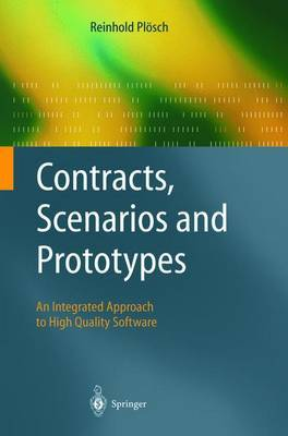 Contracts, Scenarios and Prototypes: An Integrated Approach to High Quality Software