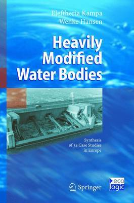Heavily Modified Water Bodies: Synthesis of 34 Case Studies in Europe