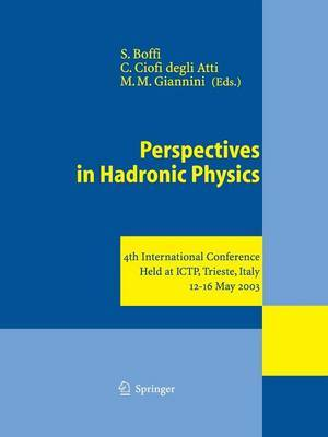 Perspectives in Hadronic Physics: 4th International Conference Held at ICTP, Trieste, Italy, 12-16 May 2003