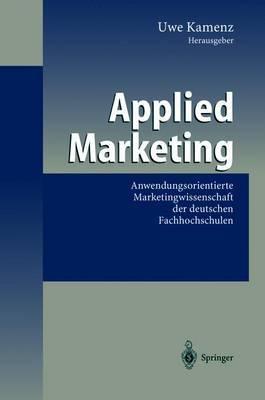 Applied Marketing: Anwendungsorientierte Marketingwissenschaft der deutschen Fachhochschulen