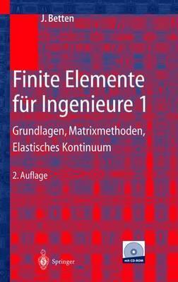 Finite Elemente Fur Ingenieure 1: Grundlagen, Matrixmethoden, Elastisches Kontinuum