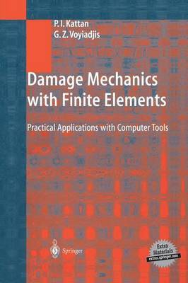 Damage Mechanics with Finite Elements: Practical Applications with Computer Tools