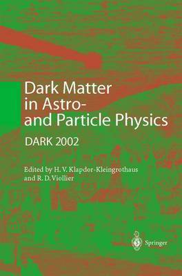 Dark Matter in Astro- and Particle Physics: Proceedings of the International Conference DARK 2002, Cape Town, South Africa, 4-9 February 2002