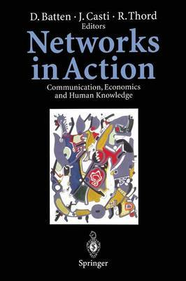 Networks in Action: Communication, Economics and Human Knowledge