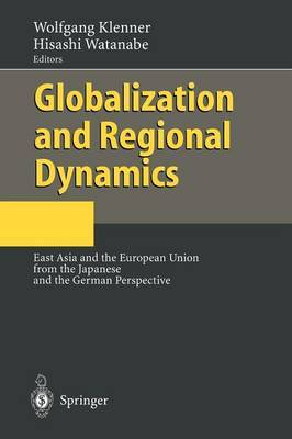 Globalization and Regional Dynamics: East Asia and the European Union from the Japanese and the German Perspective