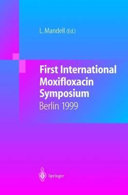 First International Moxifloxacin Symposium: Berlin, 1999