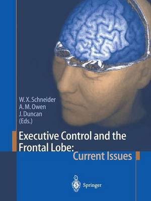 Executive Control and the Frontal Lobe: Current Issues