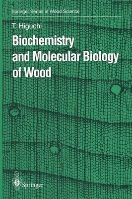Biochemistry and Molecular Biology of Wood