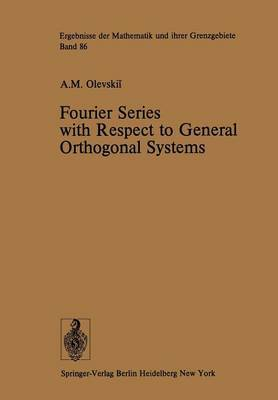 Fourier Series with Respect to General Orthogonal Systems