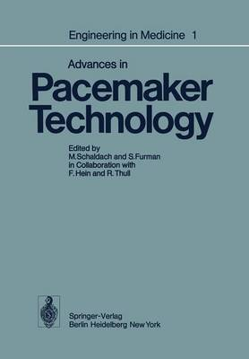 Engineering in Medicine: Volume 1: Advances in Pacemaker Technology