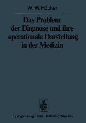 Das Problem der Diagnose und Ihre Operationale Darstellung in der Medizin