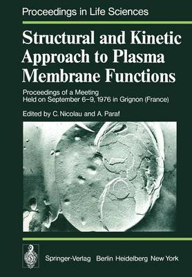 Structural and Kinetic Approach to Plasma Membrane Functions: Proceedings of a Meeting Held on September 6-9, 1976 in Grignon (France)