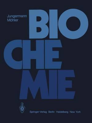 Biochemie: Ein Lehrbuch Fur Studierende Der Medizin, Biologie Und Pharmazie