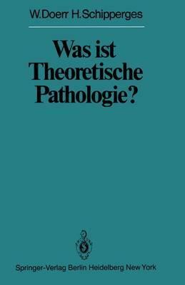 Was ist Theoretische Pathologie?