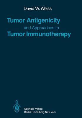 Tumor Antigenicity and Approaches to Tumor Immunotherapy: An Outline