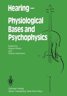 Hearing - Physiological Bases and Psychophysics: Proceedings of the 6th International Symposium on Hearing, Bad Nauheim, Germany, April 5-9, 1983