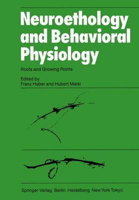 Neuroethology and Behavioral Physiology: Roots and Growing Points