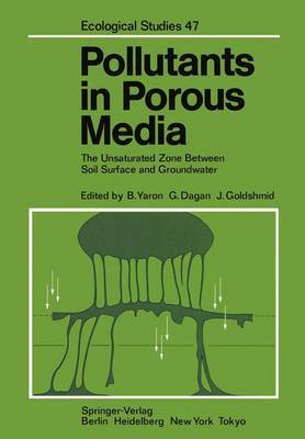 Pollutants in Porous Media: The Unsaturated Zone Between Soil Surface and Groundwater