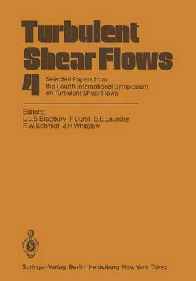 Turbulent Shear Flows: Selected Papers from the Fourth International Symposium on Turbulent Shear Flows, University of Karlsruhe, Karlsruhe, FRG, September 12-14, 1983: 4