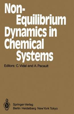 Non-equilibrium Dynamics in Chemical Systems: Proceedings of the International Symposium, Bordeaux, France, September 3-7, 1984