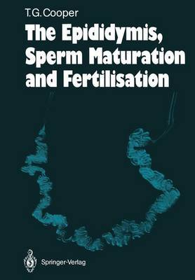 The Epididymis, Sperm Maturation and Fertilisation