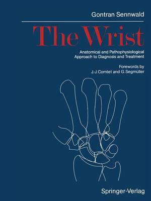 The Wrist: Anatomical and Pathophysiological Approach to Diagnosis and Treatment