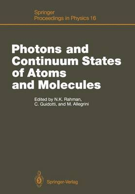 Photons and Continuum States of Atoms and Molecules: Proceedings of a Workshop Cortona, Italy, June 16-20, 1986