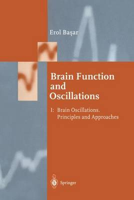 Brain Function and Oscillations: Volume I: Brain Oscillations. Principles and Approaches