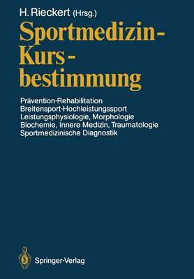 Sportmedizin -- Kursbestimmung: Pr vention -- Rehabilitation, Breitensport-Hochleistungssport, Leistungsphysiologie, Morphologie, Biochemie, Innere Medizin, Traumatologie, Sportmedizinische Diagnostik Deutscher Sport rztekongre  Kiel, 16.-19. Oktober 1986