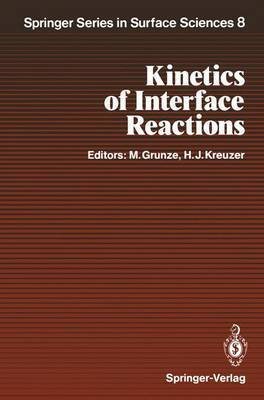 Kinetics of Interface Reactions: Proceedings of a Workshop on Interface Phenomena, Campobello Island, Canada, September 24-27, 1986