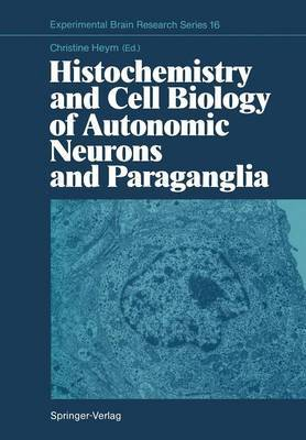 Histochemistry and Cell Biology of Autonomic Neurons and Paraganglia