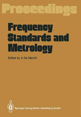 Frequency Standards and Metrology: Proceedings of the Fourth Symposium, Ancona, Italy, September 5 - 9, 1988