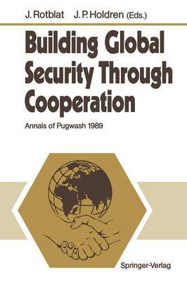 Building Global Security Through Cooperation: Annals of Pugwash 1989